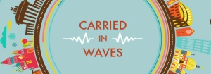 Carried in Waves