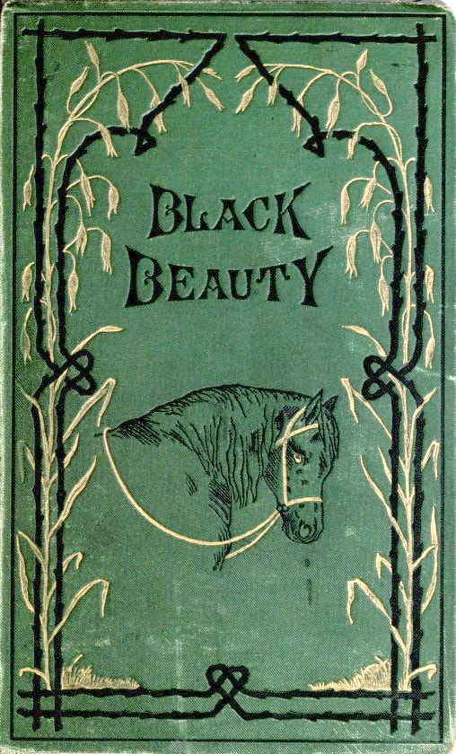 black-beauty-is-an-1877-novel-by-english-author-anna-sewell-it-was-composed-in-the-last-years-of-her-life-during-which-she-remained-in-her-house-as-an-invalid-24th-november-1877-first-edition-cove